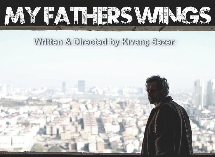 """Babamın Kanatları """"My Father's Wings"""""""