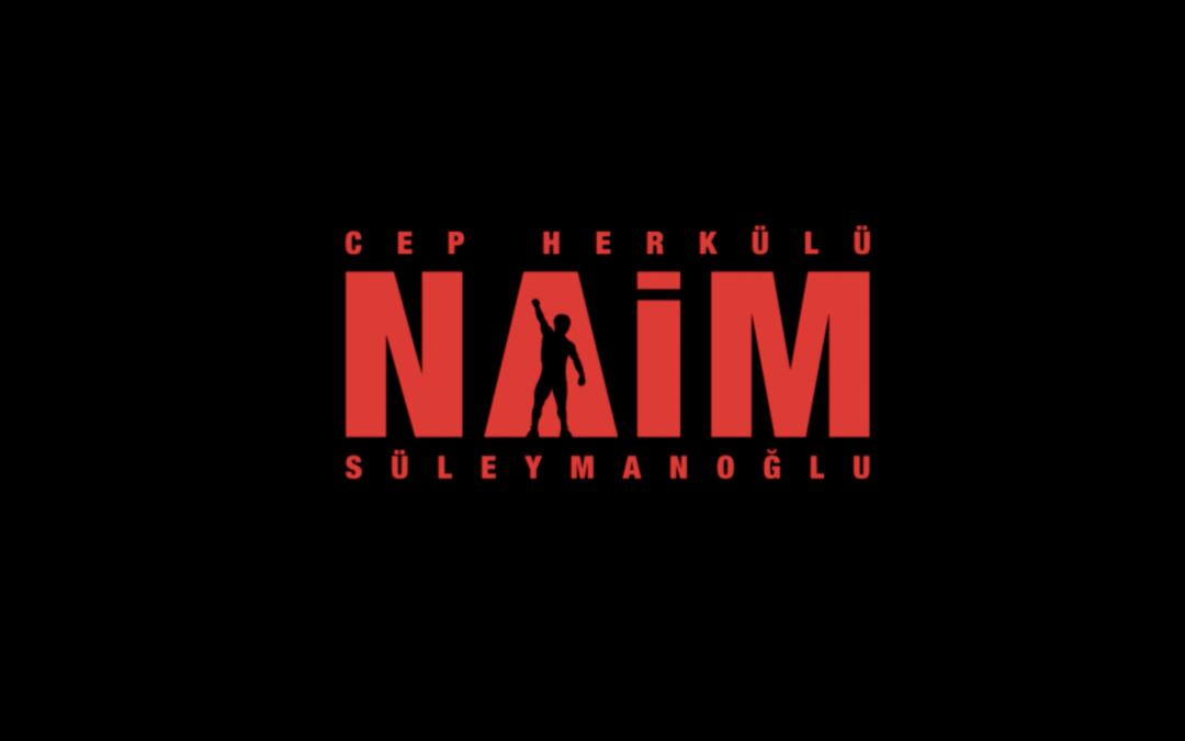 """CEP HERKÜLÜ """"NAİM"""""""